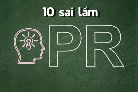 10 sai lam pr