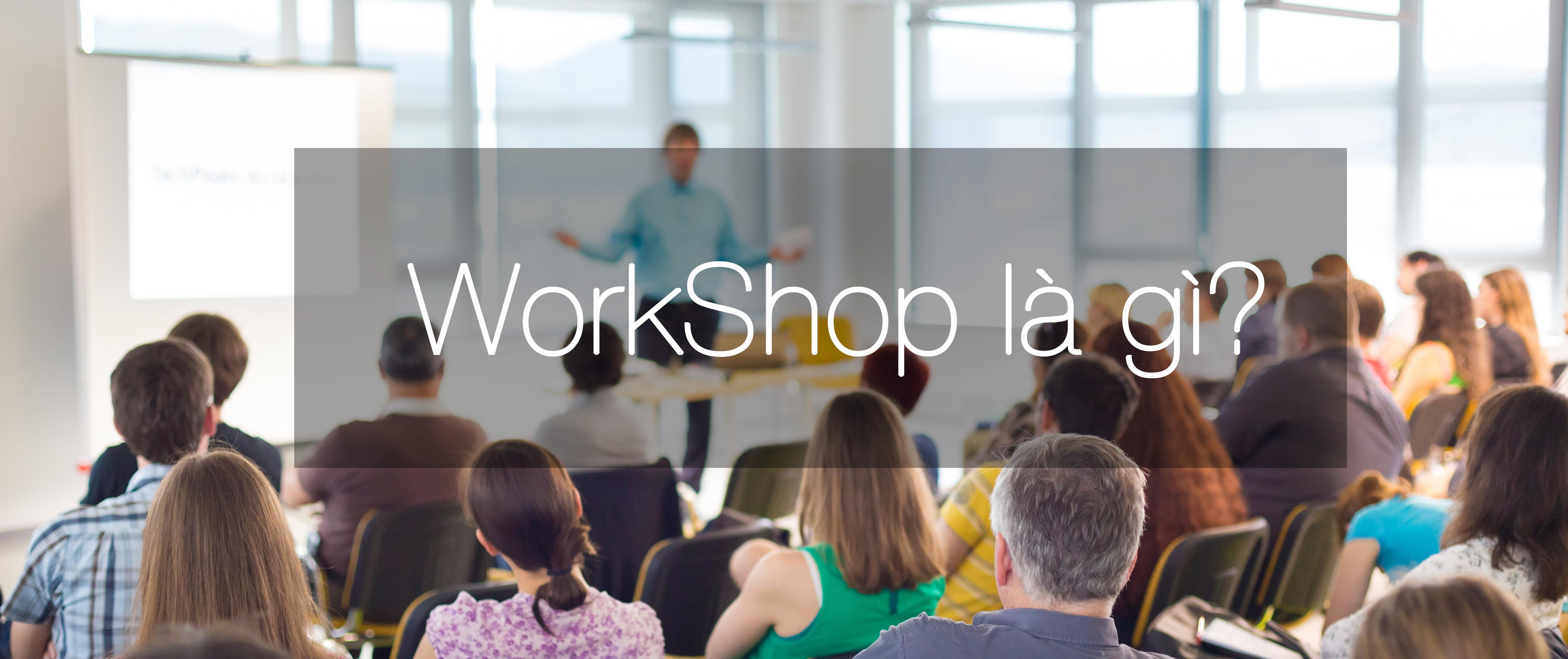 workshop là gì