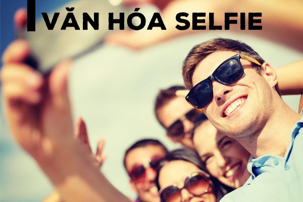 thâm nhập thị trường với văn hóa selfie