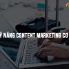 kỹ năng content marketing cơ bản