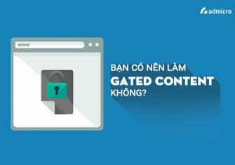 Bạn có nên làm Gated Content không