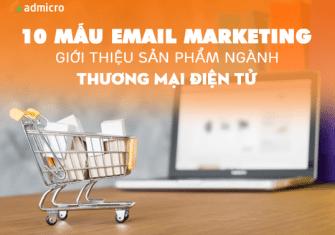 10 mẫu email marketing giới thiệu sản phẩm ngành thương mại điện tử