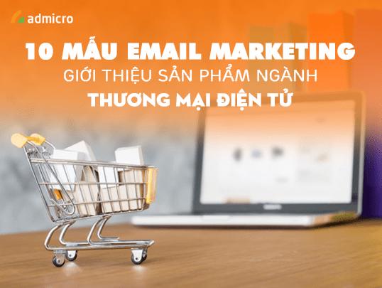 TOP 10 mẫu Email Marketing giới thiệu sản phẩm độc đáo nhất 2020