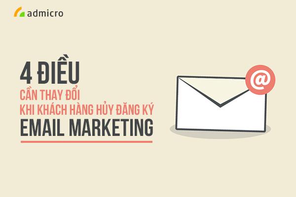 Email Marketing là gì? 4 điều cần thay đổi khi khách hàng hủy đăng ký Email Marketing