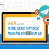 Adx là gì? Những lợi ích thấy được mà quảng cáo Adx đem lại