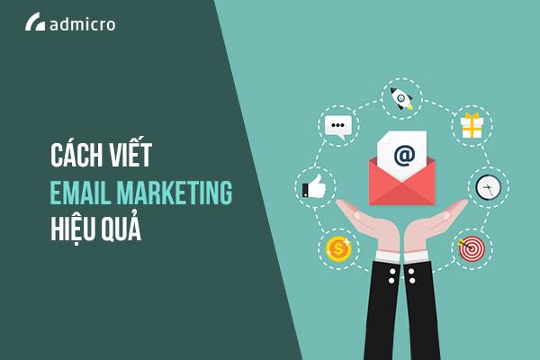 Cách viết email marketing giúp doanh nghiệp đạt tỷ lệ convert cao