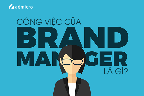 cong viec cua brand manager