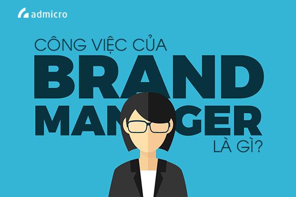 Công việc của Brand Manager
