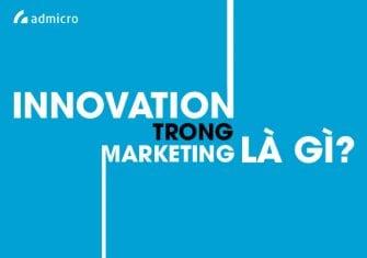 Marketing Innovation là gì