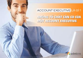 Account executive là gì ? Những tố chất cần có của một Account executive