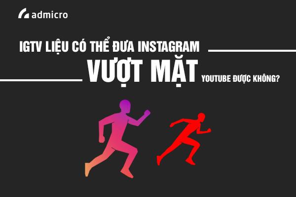 igtv trên instagram có thể vượt mặt Youtube