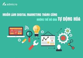 muốn làm digital marketing thành công đừng bỏ qua tự động hóa marketing