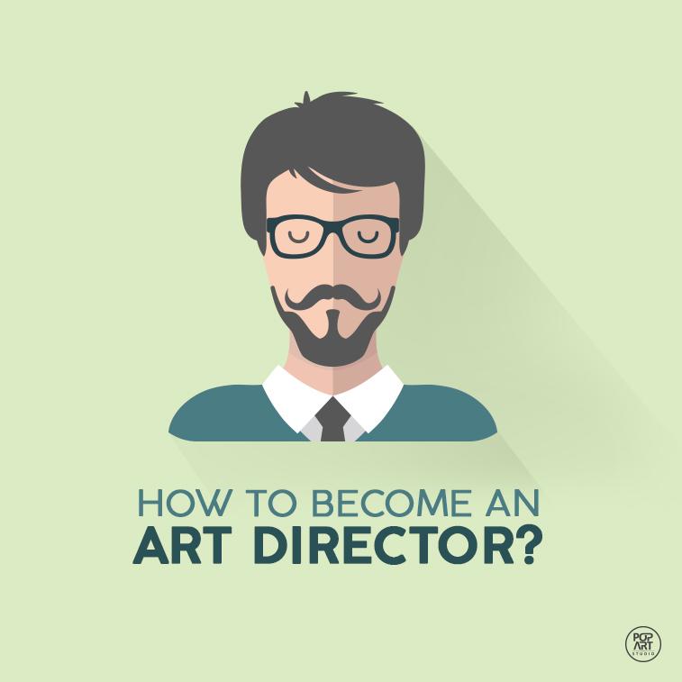 Làm thế nào để trở thành Art Director?