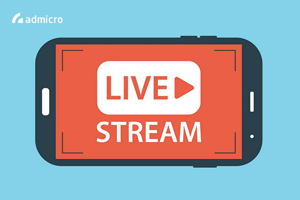 Tiết lộ bí quyết đăng Livestream triệu Views chỉ có tại Admicro