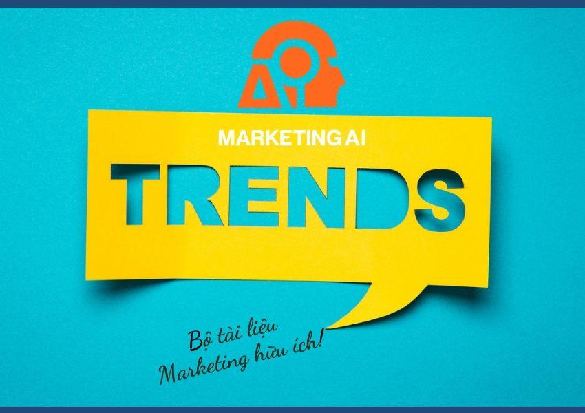 Bộ tài liệu Marketing từ Marketing AI