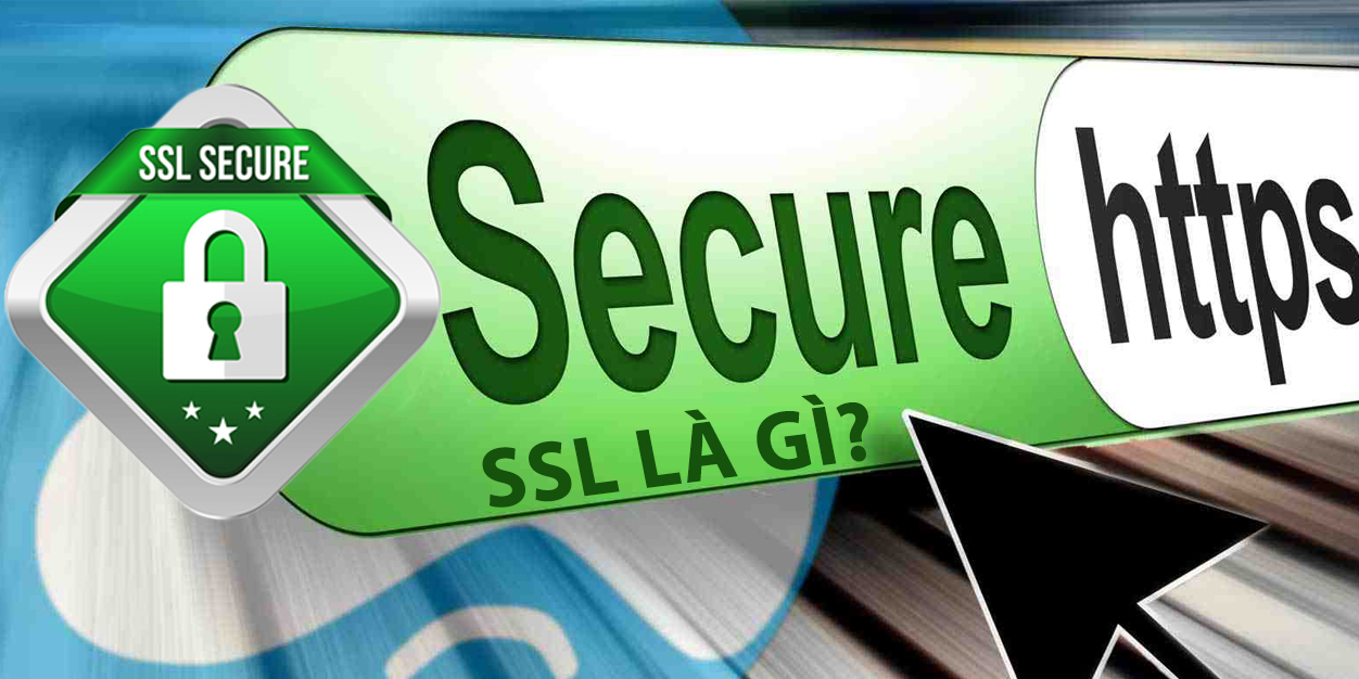 Chứng chỉ SSL là gì?