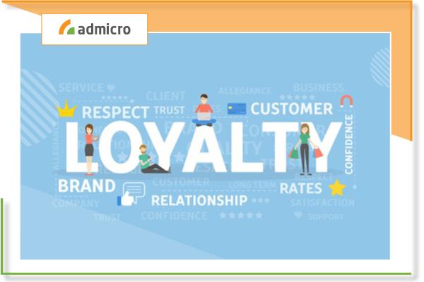 Loyalty là gì? Tầm quan trọng của Loyalty Markeitng đối với doanh nghiệp