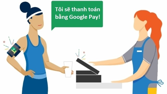 Hướng dẫn sử dụng Google Pay