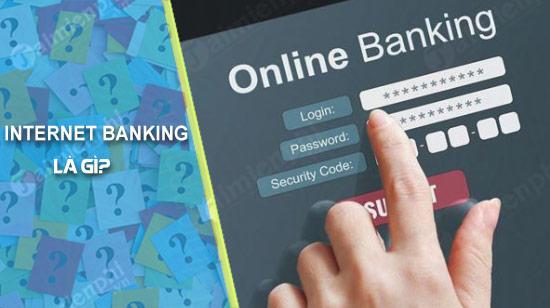 Cách đăng ký và sử dụng Internet Banking