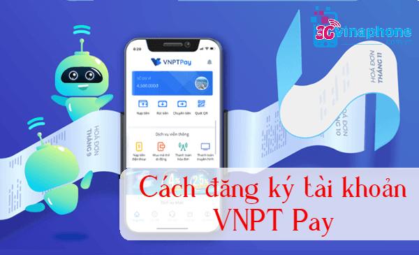 Cách đăng ký VNPT Pay và cách sử dụng