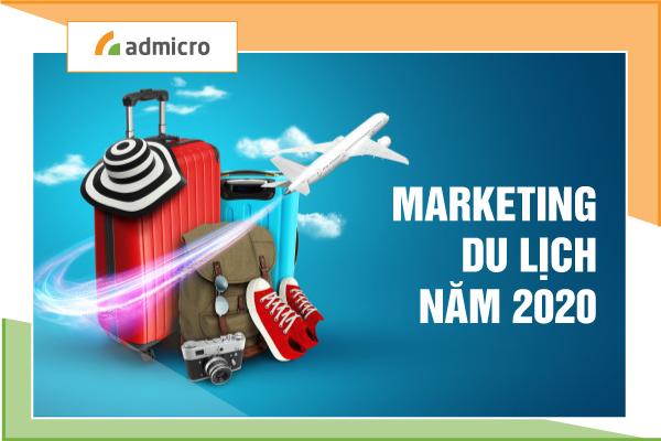 """Đột phá mới với 5 ý tưởng Marketing du lịch """"cực chất"""" năm 2020"""