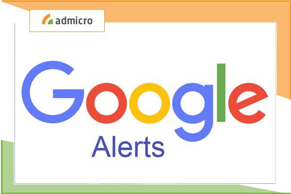 Google alerts là gì